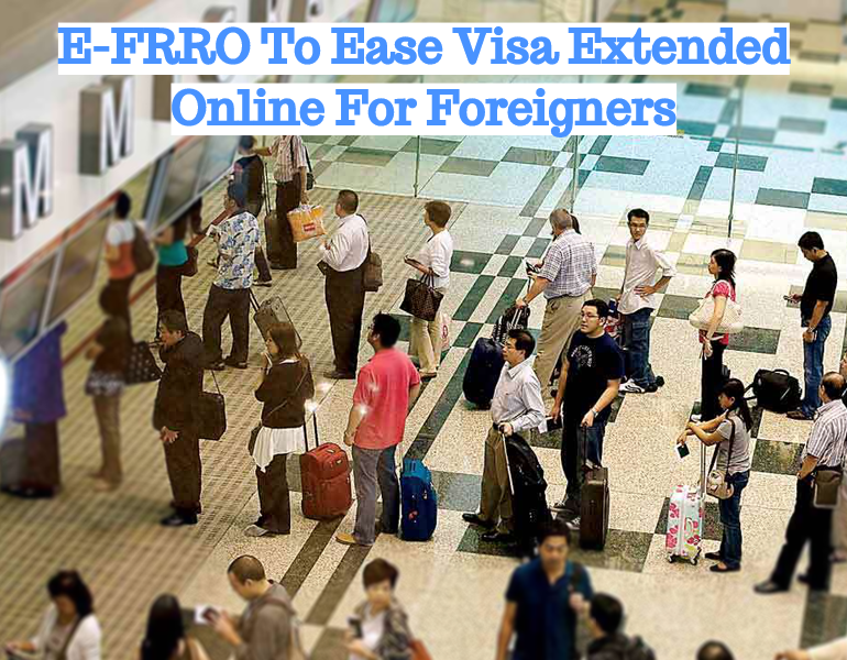 Foreigners travelling to India can get visa extended online etst